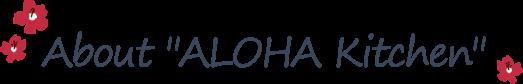 About ALOHA Kitchen